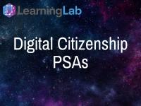 Lesson Idea: Digital Citizenship PSAs