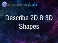 Describe 2D and 3D Shapes
