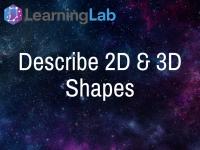 Describe 2D and 3D Shapes