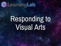 Lesson Idea: Responding to Visual Arts