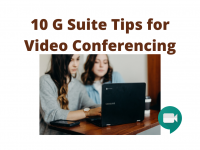 10 G Suite Tips for Video Conferencing