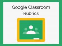 Google Classroom Rubrics