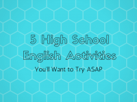 5 High School English Activities You'll Want to Try ASAP