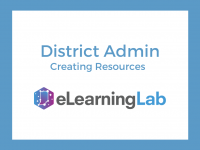 eLearning Lab District Admin: Creating Resources