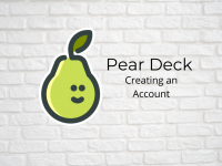 Creating a Pear Deck Account