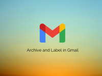Gmail: Archive and Label Emails