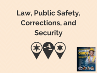 Career Guide | Law, Public Safety, Corrections, and Security