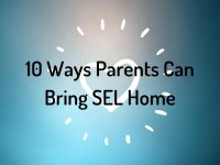 10 Ways Parents Can Bring SEL Home