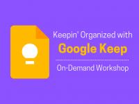 Keepin' Organized with Google Keep