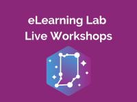 eLearning Lab: Live Workshops