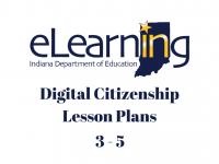 IDOE Digital Citizenship Lesson Plans 3-5