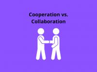 Cooperation vs. Collaboration