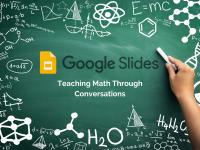 Google Slides: Teaching Math Through Conversations