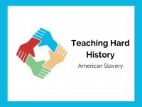 Teaching Hard History: American Slavery for Grades K-5