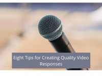 Eight Tips for Creating Quality Video Responses