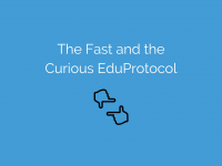 The Fast and the Curious EduProtocol