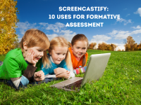 Screencastify: 10 Uses For Formative Assessment