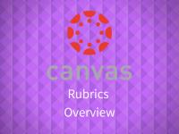 Canvas: Rubrics Overview
