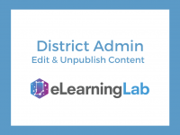 eLearning Lab District Admin: Editing & Unpublishing Content