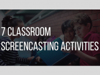 7 Classroom Screencasting Activities