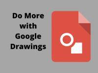 Do More with Google Drawings