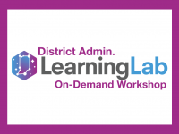 Learning Lab District Admin Overview