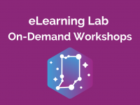 eLearning Lab: On-Demand Workshops Overview