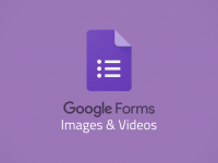 Google Forms: Images & Videos