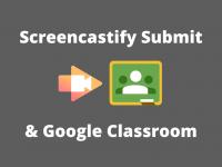 Screencastify Submit & Google Classroom Integration