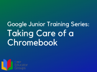 Taking Care of a Chromebook