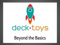 Deck Toys: Beyond the Basics