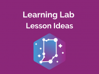 Learning Lab: Lesson Ideas