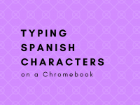 Typing Spanish Characters on a Chromebook