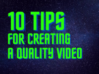 Ten Tips for Creating a Quality Video