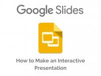 Google Slides: How to Make an Interactive Presentation
