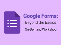 Google Forms: Beyond the Basics