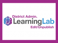 Learning Lab District Admin: Editing & Unpublishing Content