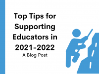 Top Tips for Supporting Educators in 2021-2022