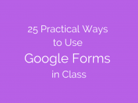 25 Practical Ways to Use Google Forms in Class