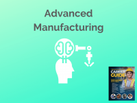 Career Guide | Advanced Manufacturing