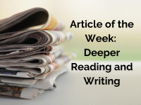 Article of the Week: Deeper Reading and Writing
