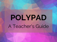 Polypad: A Teacher's Guide