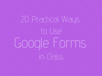 20 Practical Ways to Use Google Forms in Class