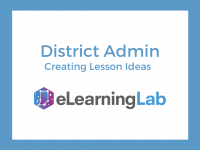 eLearning Lab District Admin: Creating Lesson Ideas