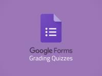 Google Forms: Grading Quizzes